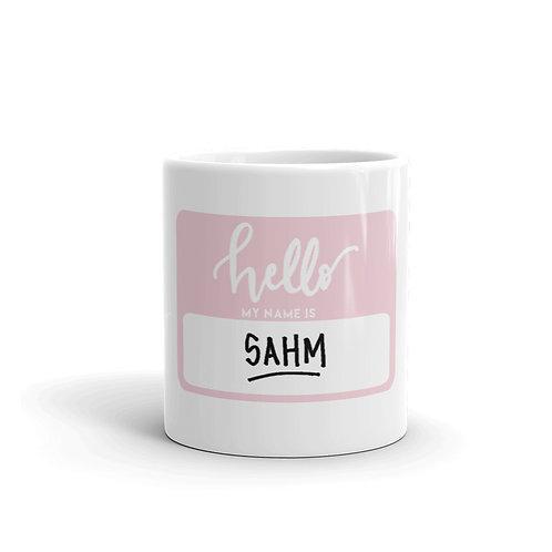 "Hello My Name Is ""SAHM"" Mug in Pink"