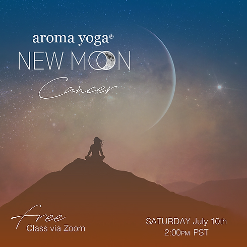 FREE Aroma Yoga® NEW MOON in Cancer Class- 💻 ONLINE