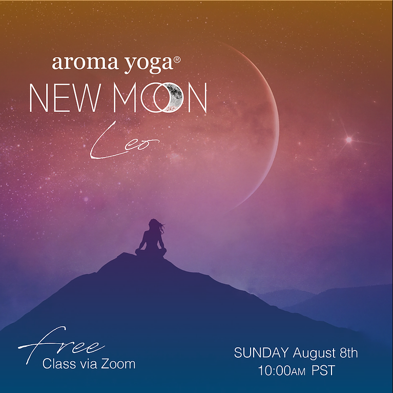 FREE Aroma Yoga® NEW MOON in Leo Class- 💻 ONLINE