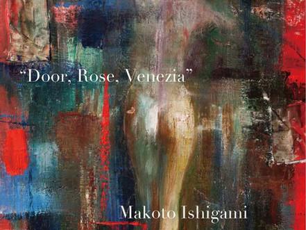 """""""Door,Rose,Venezia"""" 〜扉と薔薇とヴェネチア〜 石上誠 絵画展"""