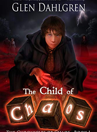 The Child of Chaos, by Glen Dahlgren—YA Fantasy For Mature Audiences Only