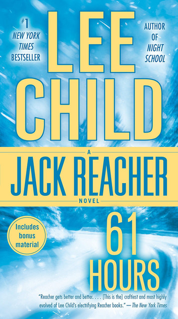 61 Hours, by Lee Child—The Start Of Something Beautiful