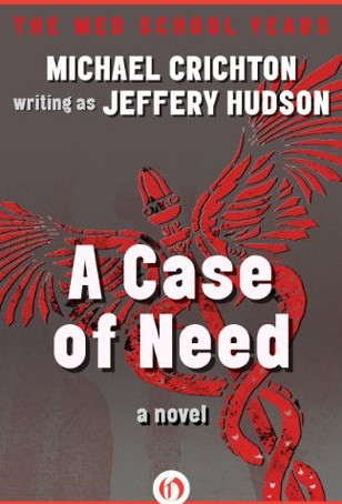 A Case Of Need, by Michael Crichton—Abortion When It Was Still Illegal