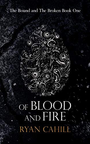 Of Blood And Fire, by Ryan Cahill—Proper Noun Poisoning