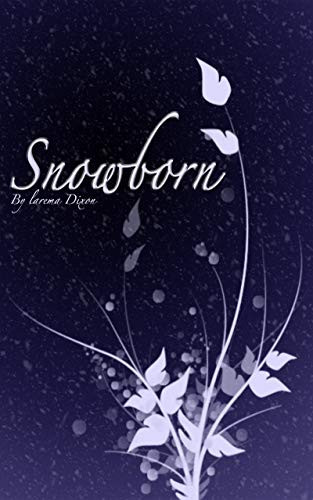 Snowborn, by Larema Dixon—A Study In Characters' Decisions