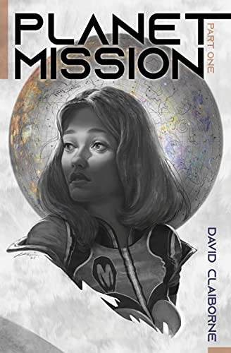 Planet Mission, by David Claiborne—Inspired and Timely Sci-Fi