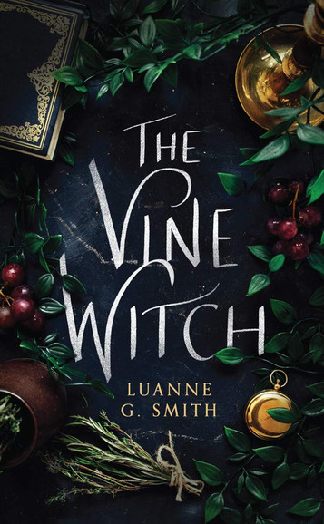 The Vine Witch, by Luanne G. Smith—Growing the Grapes of Wrath