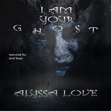 I Am Your Ghost, by Alyssa Love - A PTSD Carol