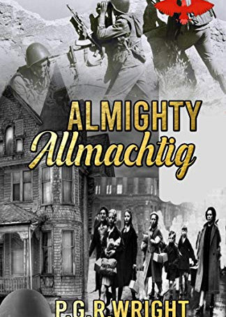 Almighty Allmachtig, by P.G.R. Wright—WWII Fiction With Compelling Characters