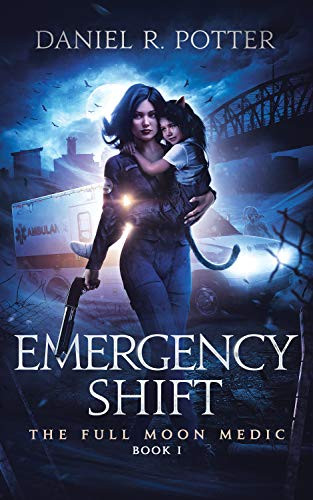 Emergency Shift, by Daniel R. Potter—So Much Fantasy… And Also A Werewolf