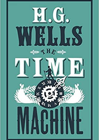 The Time Machine, by H.G. Wells—About The Destination, Not The Journey