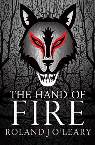 The Hand Of Fire, by Roland O'Leary—The Essence Of Magic