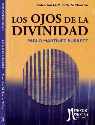 Los ojos de la divinidad, de Pablo Martínez Burkett