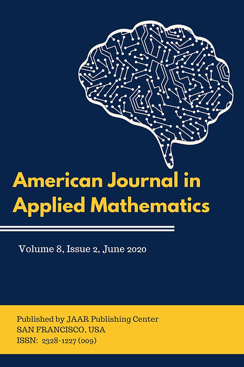 American Journal in Applied Mathematics Volume 8, Issue 2 June 2020