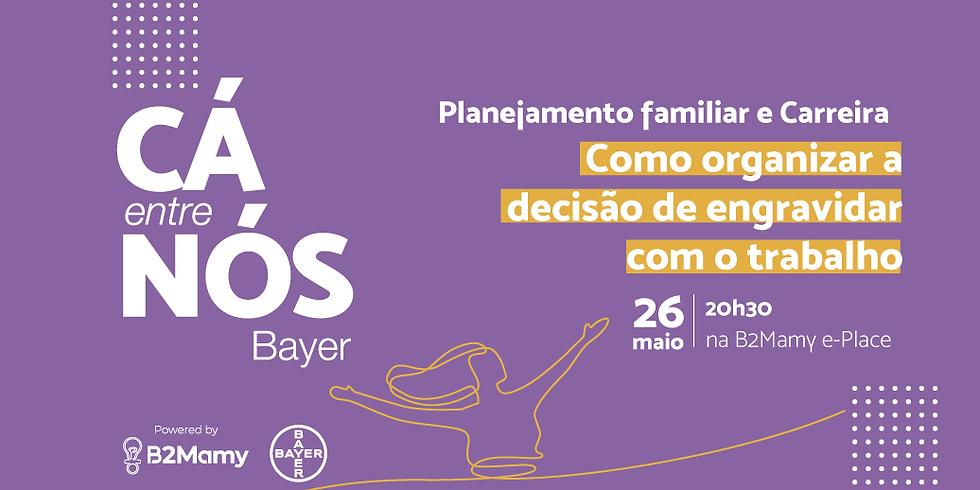 Cá entre Nós - Bayer Planejamento familiar e Carreira