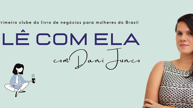 Clube do livro Lê com ela - com Dani Junco | Segunda Temporada