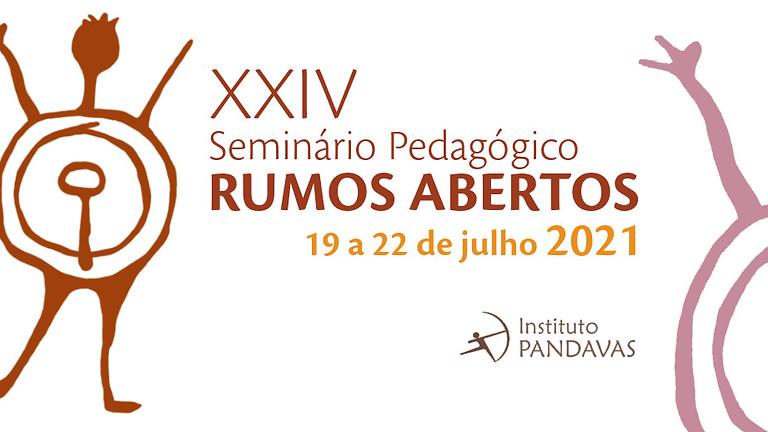 XXIV Seminário Pedagógico Rumos Abertos   Realização Instituto Pandavas