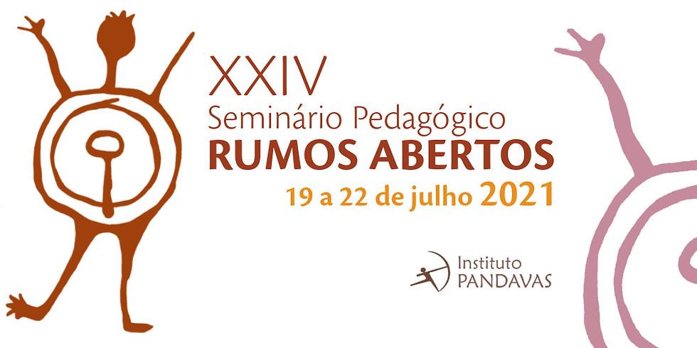 XXIV Seminário Pedagógico Rumos Abertos | Realização Instituto Pandavas