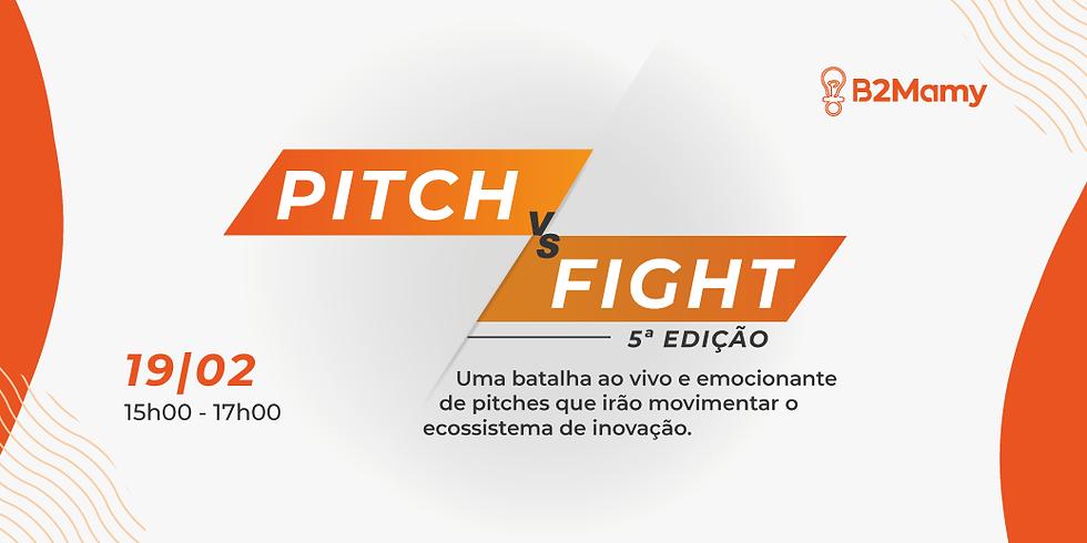 Pitch Fight - 5a Edição - Venha conhecer novos negócios