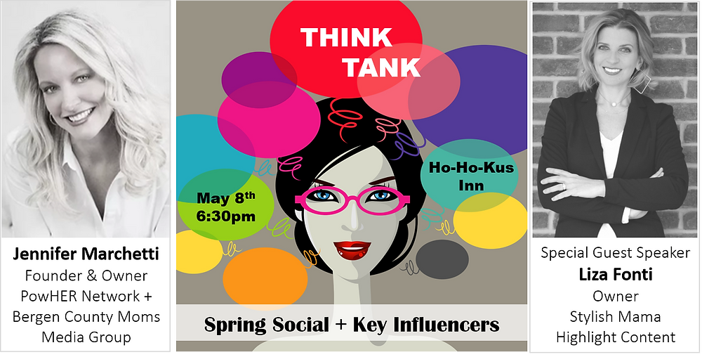 PowHER Network Event | Think Tank : Spring Social + Key Influencers, Bergen County Moms