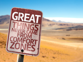 An Inspiring Life Lies Outside Your Comfort Zone