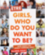 Etre Girls Who Do You Want to Be? By Illana Raia