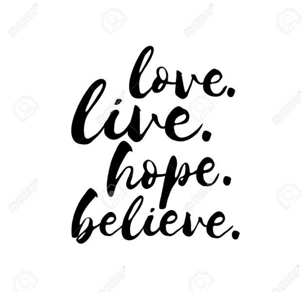Love Live Hope Believe