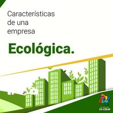 Características de una empresa Ecológica