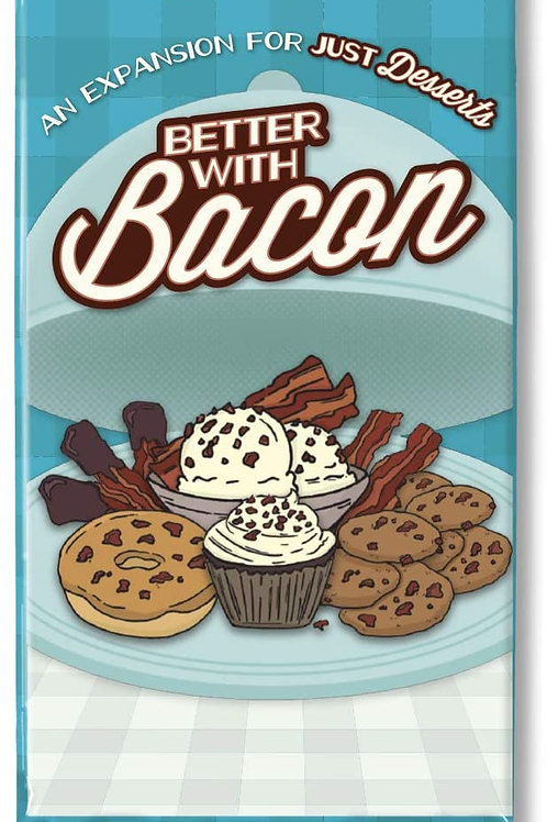 Just Desserts EP: Better With Bacon