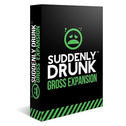Suddenly Drunk- Gross Expansion