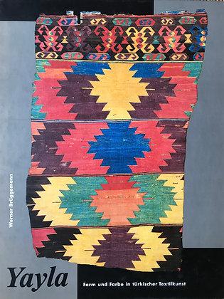Yayla – Form und Farbe in turkischer Textilkunst