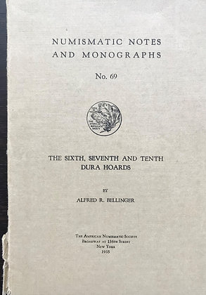 Sixth, Seventh and Tenth Dura Hoards, Numismatic Notes and Monographs No. 69