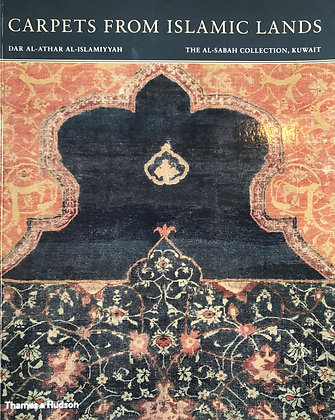 Carpets from Islamic Lands, The Al Sabah Collection, Kuwait.