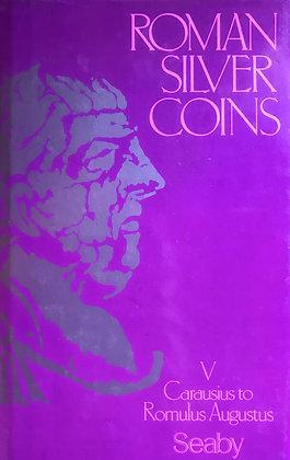 Roman Silver Coins – Volume V Carausius to Romulus Augustus