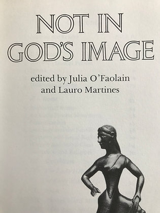 Not in God's Image – Women in History from the Greeks to the Victorians
