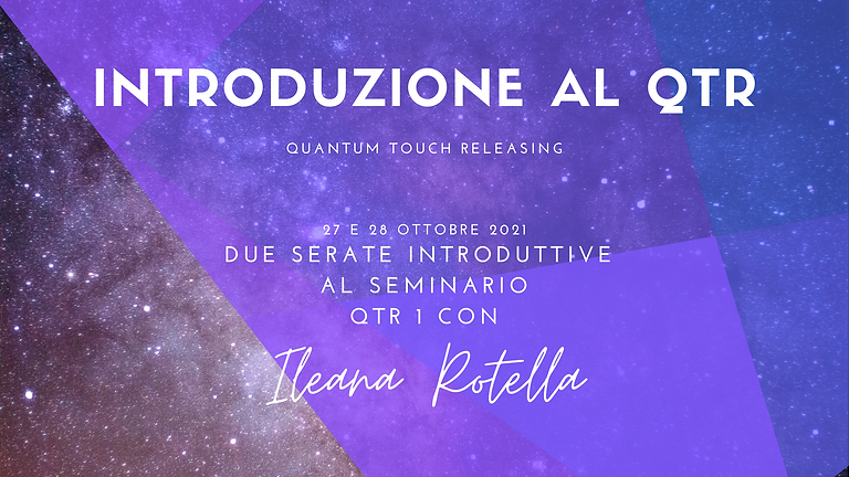 Introduzione al QTR - due serate a cura di Ileana Rotella