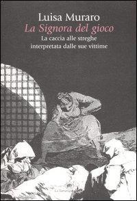 LA SIGNORA DEL GIOCO. Luisa Muraro