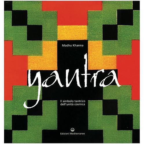 Yantra - Il Simbolo Tantrico dell'Unità Cosmica di Madhu Khanna