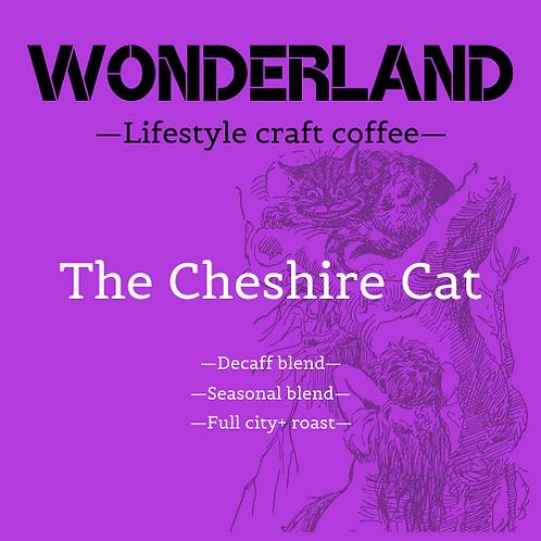 The Cheshire Cat - 250g