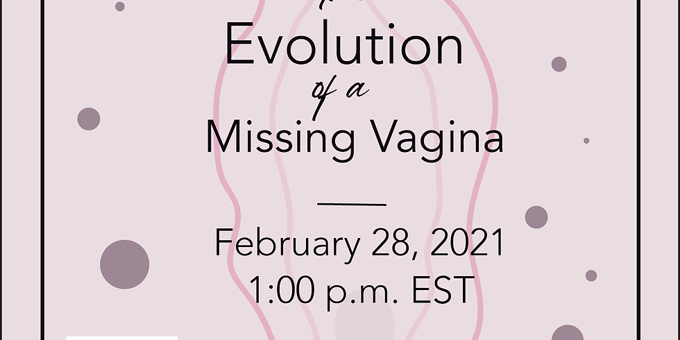 The Evolution of a Missing Vagina