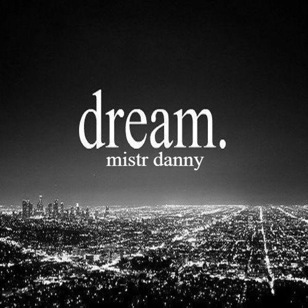mistr danny - dream.