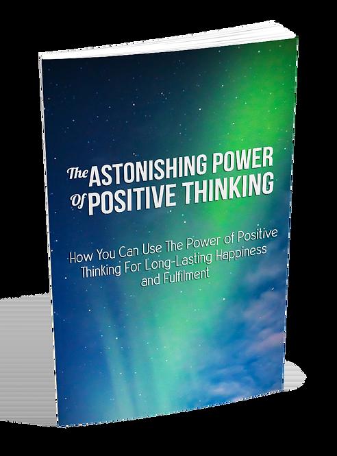 Astonishing Power Of Positive Thinking