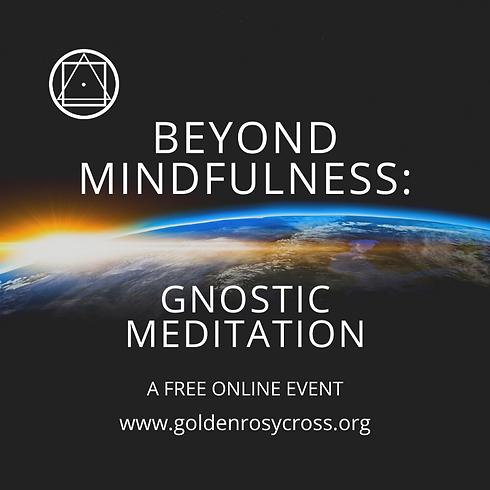 Beyond Mindfulness: Gnostic Meditation