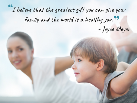 """""""I believe that the greatest gift you can give your family and the world is a healthy you."""" ~ J.M."""