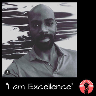 "@soulworkbrotha ""I am Exellence"""