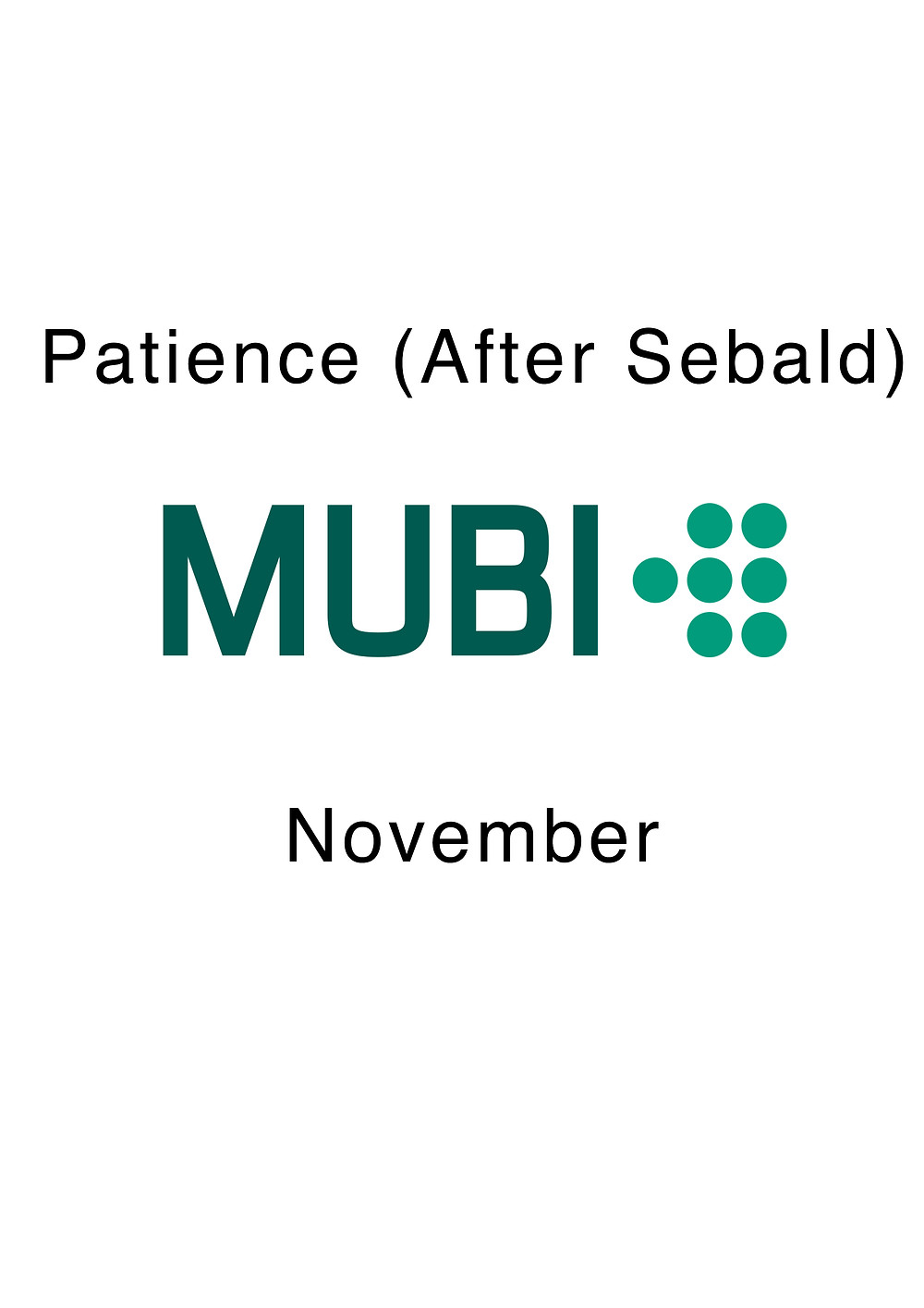 Patience (After Sebald) available to view on Mubi throughout November 2018. All territories outside the US.