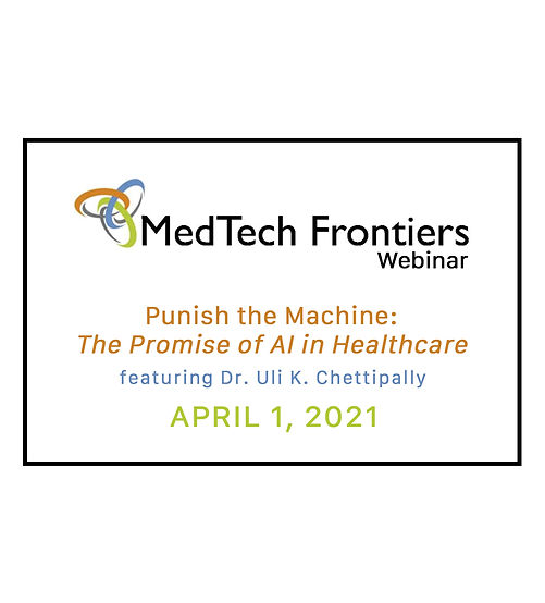 MTF April 2021: Punish the Machine: The Promise of AI in Healthcare