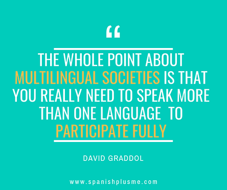 Quote_David_Graddol_Spanish_Plus_Me_Ana_Calabrese_bilingualism