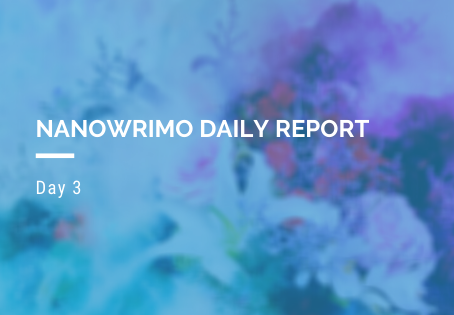 NaNoWriMo Daily Report - Day 3