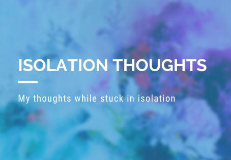Isolation Thoughts